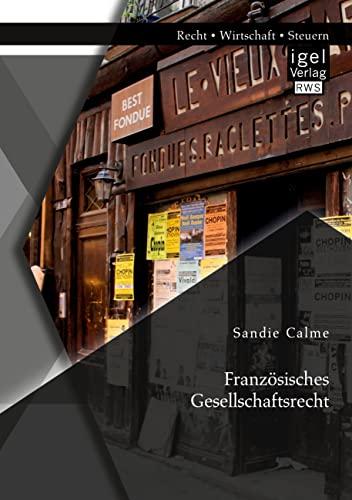 Franz sisches Gesellschaftsrecht (Paperback): Sandie Calme