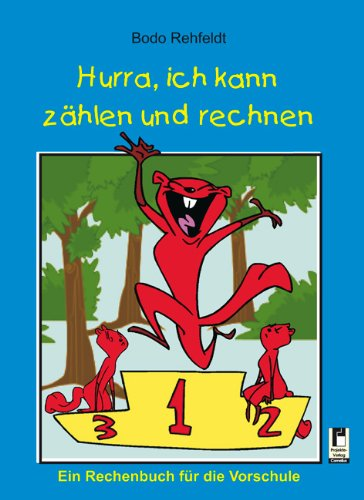 9783954863440: Hurra, ich kann z�hlen und rechnen: Ein Rechenbuch f�r die Vorschule