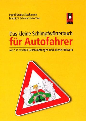 9783954864737: Das kleine Schimpfwörterbuch für Autofahrer