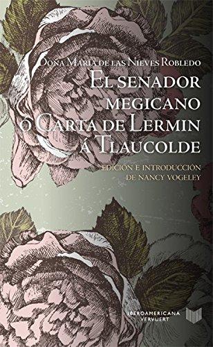 9783954873012: El senador megicano, ó Carta de Lermin á Tlaucolde.