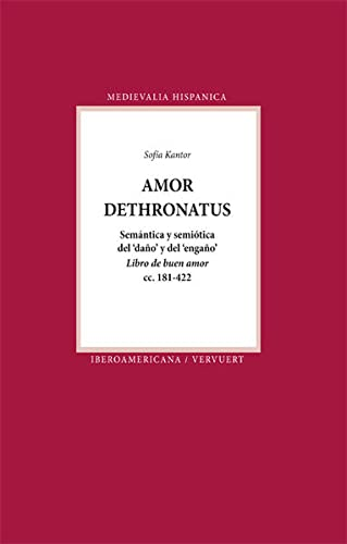 """Amor dethronatus: semántica y semiótica del """"daño"""" y del """"enga&..."""