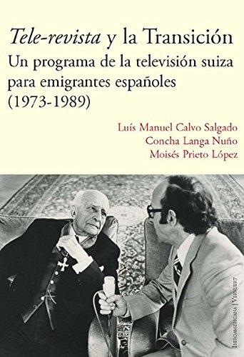 9783954874019: Tele-revista y la Transición: Un programa de la televisión suiza para emigrantes españoles (1973-1989)