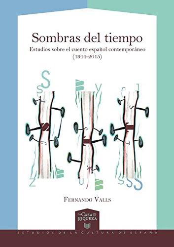 9783954874149: Sombras del tiempo: Estudios sobre el cuento español contemporáneo (1944-2014)