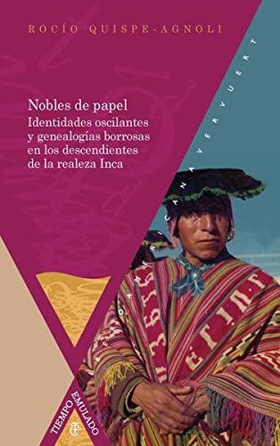 Nobles de papel : identidades oscilantes y: Rocà o Quispe-agnoli
