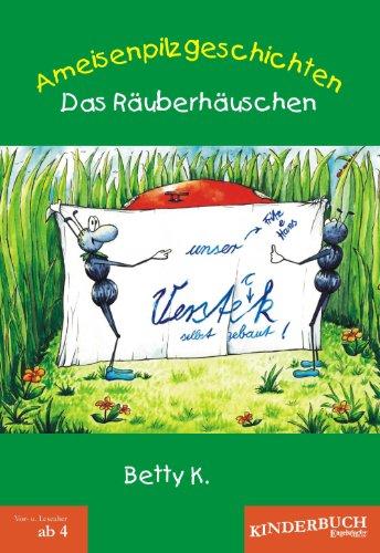 9783954880669: Ameisenpilzgeschichten: Das Räuberhäuschen