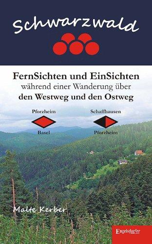9783954882014: Schwarzwald - FernSichten und EinSichten während einer Wanderung über den Westweg und den Ostweg: Pforzheim-Basel Schaffhausen-Pforzheim