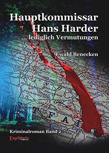 Hauptkommissar Hans Harder . lediglich Vermutungen : Kriminalroman - Ewald Benecken