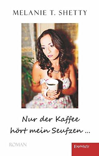 9783954884896: Nur der Kaffee hört mein Seufzen ...
