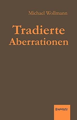 9783954887477: Tradierte Aberrationen