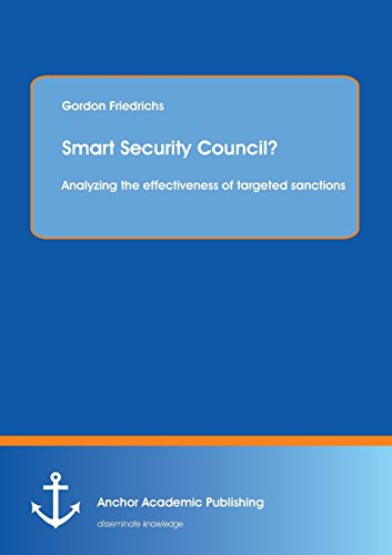 Smart Security Council? Analyzing the effectiveness of targeted sanctions: Gordon Friedrichs
