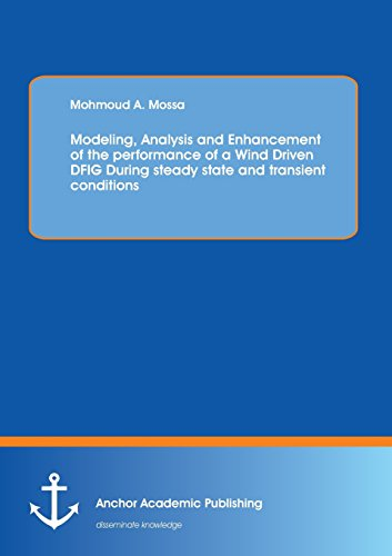 Modeling, Analysis and Enhancement of the performance of a Wind Driven DFIG During steady state and...