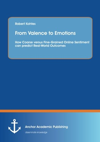 From Valence to Emotions: How Coarse versus Fine-Grained Online Sentiment can predict Real-World ...