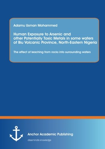 Human Exposure to Arsenic and Other Potentially Toxic Metals in Some Waters of Biu Volcanic ...