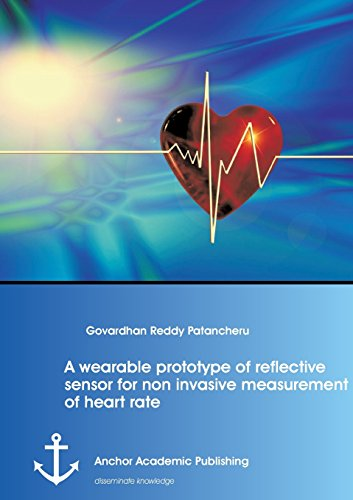 A wearable prototype of reflective sensor for non invasive measurement of heart rate: Patancheru, ...