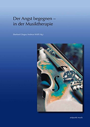 9783954900671: Der Angst begegnen - in der Musiktherapie: 22. Musiktherapietagung am Freien Musikzentrum M|nchen e. V. (1. bis 2. März 2014) (Zeitpunkt Musik) (German Edition)