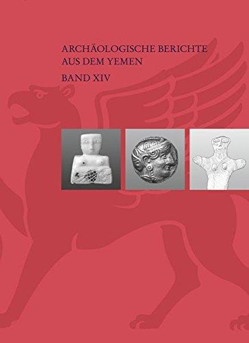 9783954900879: South Arabia and its Neighbours. Phenomena of Intercultural Contacts: 14. Recontres Sabéennes (Archaologische Berichte Aus Dem Yemen) (German Edition)