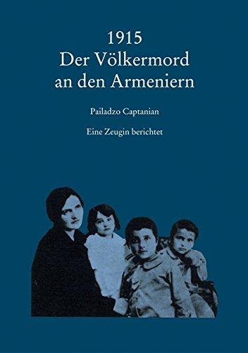 9783954900909: 1915 Der Volkermord an Den Armeniern: Eine Zeugin Berichtet