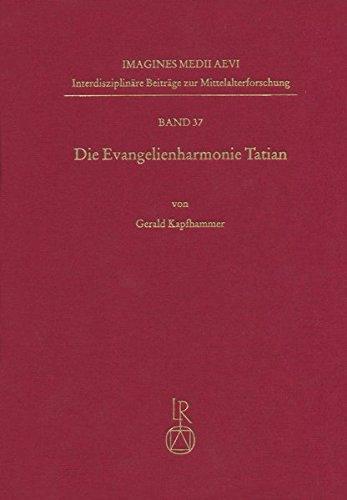 Die Evangelienharmonie Tatian: Gerald Kapfhammer