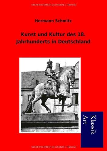 Kunst und Kultur des 18. Jahrhunderts in Deutschland: Hermann Schmitz