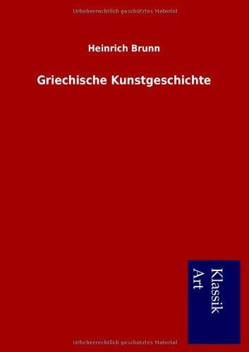 Griechische Kunstgeschichte: Heinrich Brunn