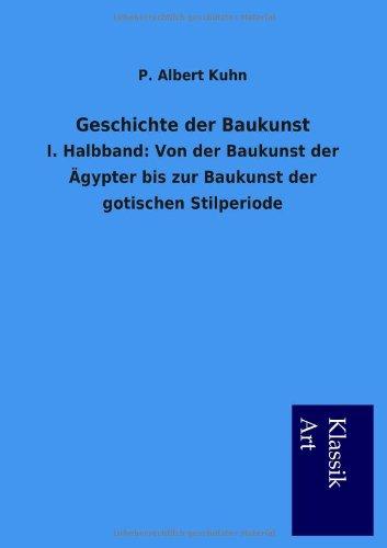 Geschichte der Baukunst: P. Albert Kuhn