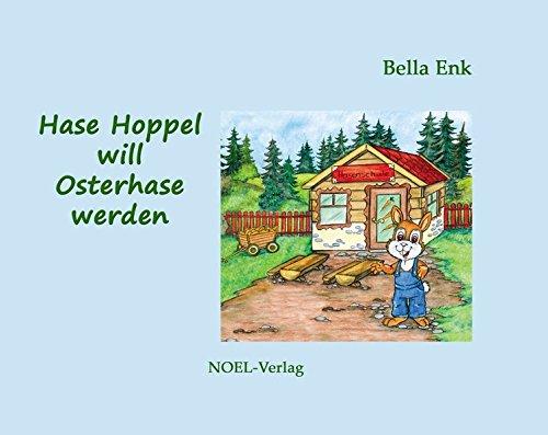 Hase Hoppel will Osterhase werden: Bella Enk
