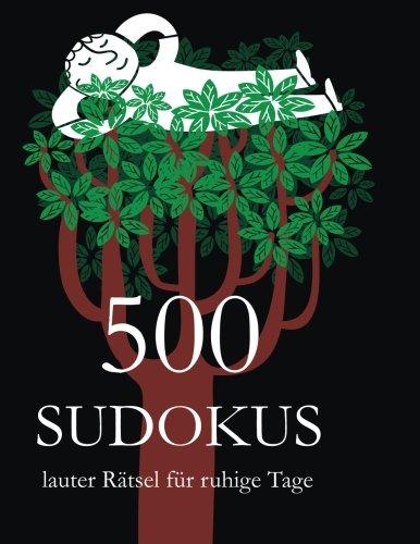 9783954970605: 500 SUDOKUS lauter Rätsel für ruhige Tage