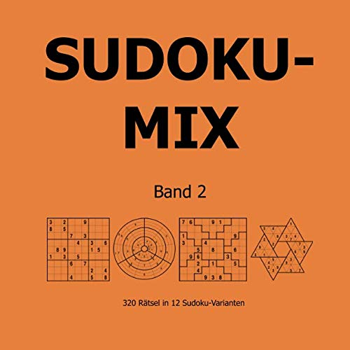 9783954971275: Sudoku-Mix Band 2: 320 Rätsel in 12 Sudoku-Varianten