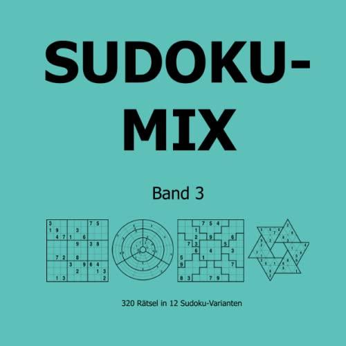 9783954971282: Sudoku-Mix Band 3: 320 R�tsel in 12 Sudoku-Varianten