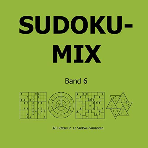 9783954971312: Sudoku-Mix Band 6: 320 Rätsel in 12 Sudoku-Varianten