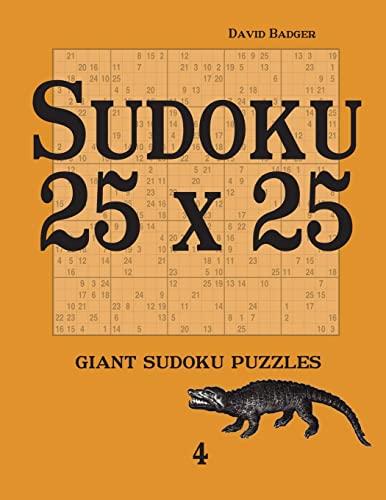 Sudoku 25 x 25 giant sudoku puzzles 4: David Badger