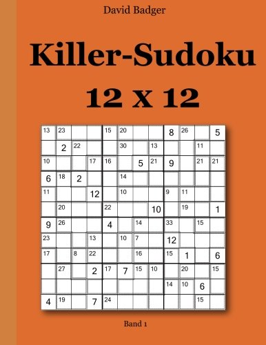 Killer-Sudoku 12x12: Band 1 (German Edition): David Badger