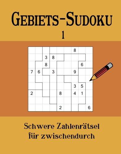 9783954975310: Gebiets-Sudoku 1: Schwere Zahlenrätsel für zwischendurch (German Edition)