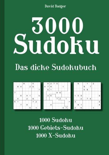 9783954976294: 3000 Sudoku - Das dicke Sudokubuch: 1000 Sudoku, 1000 Gebiets-Sudoku, 1000 X-Sudoku (German Edition)