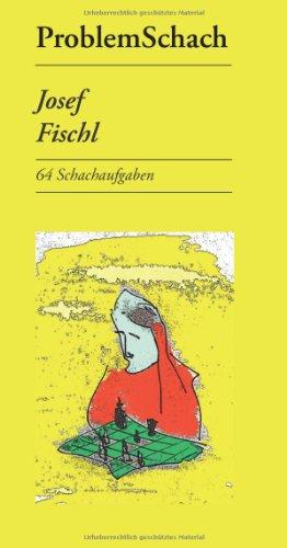 9783954979660: Josef Fischl - 64 Schachaufgaben