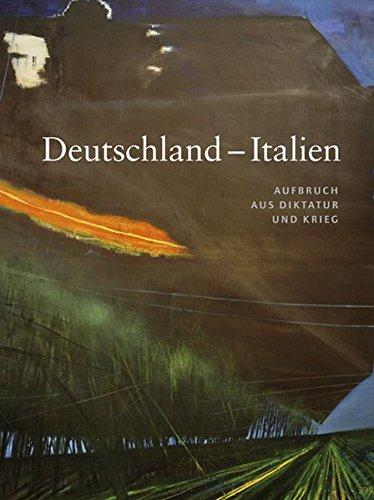 9783954980185: Deutschland - Italien: Aufbruch Aus Diktatur Und Krieg