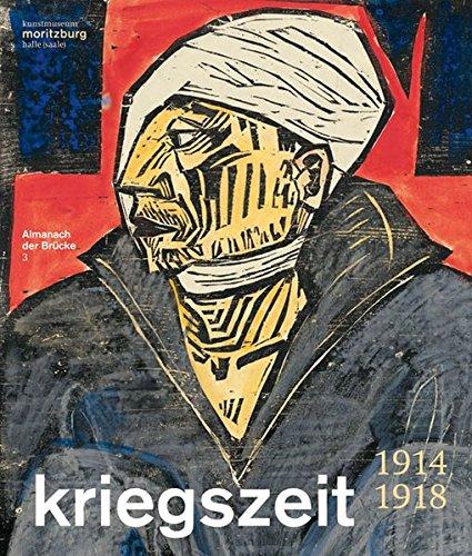 9783954981335: Kriegszeit 1914-1918: Almanach Der Brucke 3 (German Edition)