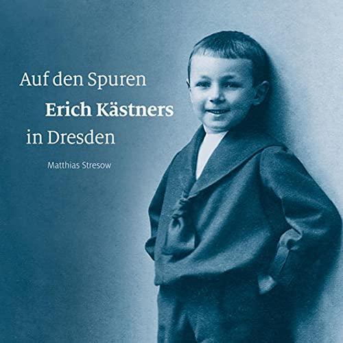 Auf den Spuren Erich Kästners in Dresden: Stresow, Matthias