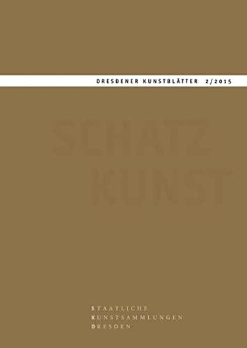 9783954981472: Dresdener Kunstblätter: Band 2/2015 - Kunstschatz (Dresdener Kunstblatter 2015)
