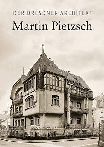 9783954982011: Der Dresdner Architekt Martin Pietzsch (German Edition)