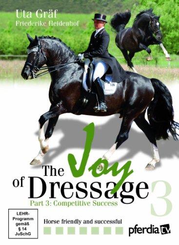 9783954990054: Joy of Dressage Part 3: Competitive Success