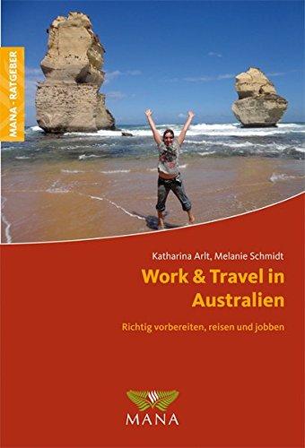 9783955030261: Work & Travel in Australien: Richtig vorbereiten, reisen und jobben