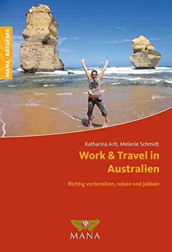 9783955030919: Work & Travel in Australien: Richtig vorbereiten, reisen und jobben