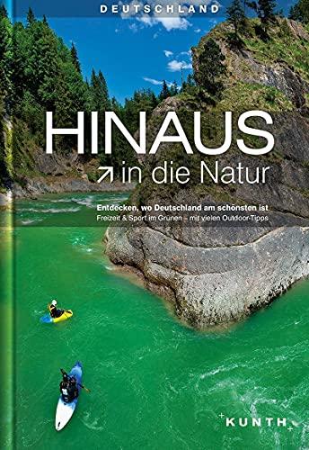 9783955040017: KUNTH Bildband Hinaus in die Natur: Entdecken, wo Deutschland am schönsten ist