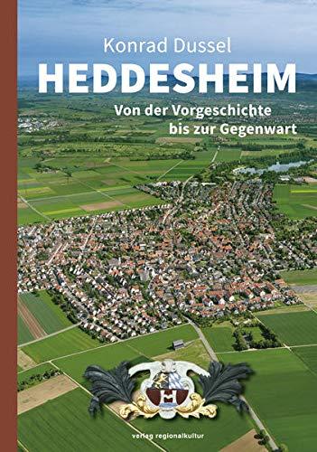 Heddesheim: Von der Vorgeschichte bis zur Gegenwart (Hardback): Konrad Dussel