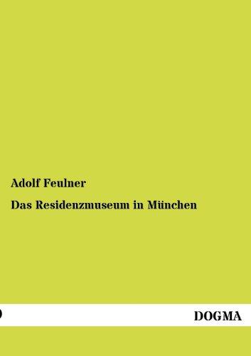 Das Residenzmuseum in M Nchen: Adolf Feulner