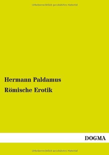 Römische Erotik (German Edition): Hermann Paldamus
