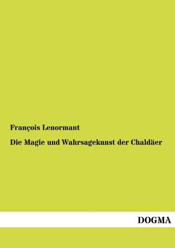 9783955070557: Die Magie Und Wahrsagekunst Der Chald Er (German Edition)