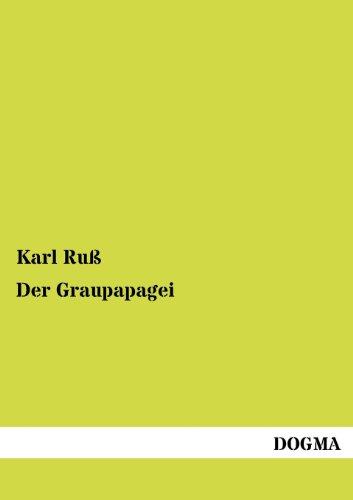 Der Graupapagei (Paperback): Karl Ru