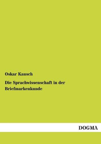 Die Sprachwissenschaft in der Briefmarkenkunde (German Edition): Oskar Kausch